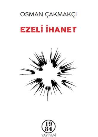 Osman-Cakmakci-Ezeli-ihanet