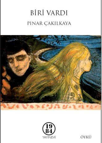 Pınar Cakilkaya – BİRİ VARDI